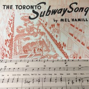 """Compliation of sheet music with the cover image of subway construction on top with the title """"the toronto subway song"""" and the lyrics """"in a little while, weèll be riding the new subway"""""""